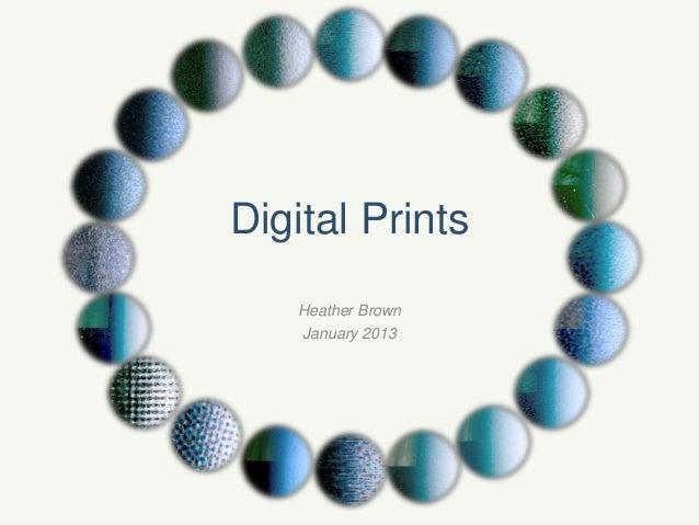 Digital Prints   Heather Brown   January 2013