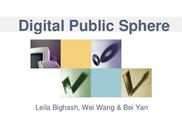 Digital public sphere   leila bei-wei