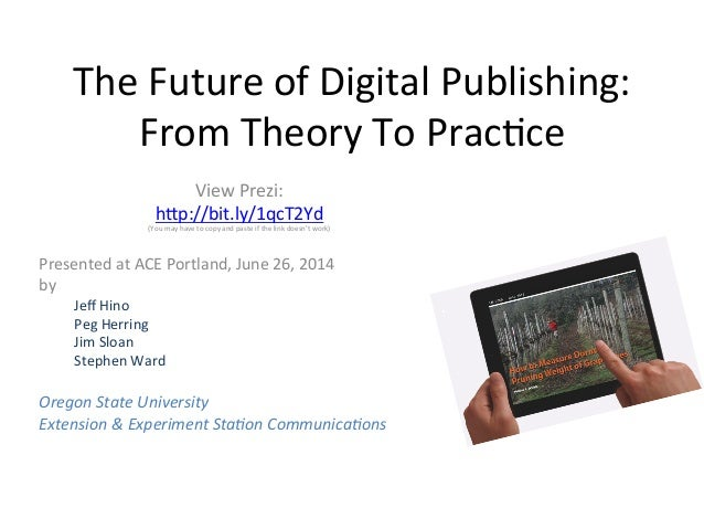 The  Future  of  Digital  Publishing:   From  Theory  To  Prac8ce   View  Prezi:   h<p://bit.ly/1qcT...
