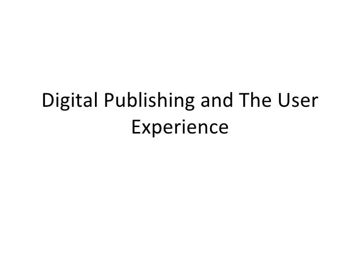 Digital Publishing and The User Experience