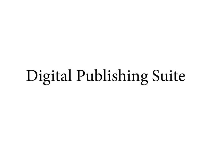Digital Publishing Suite Presentation