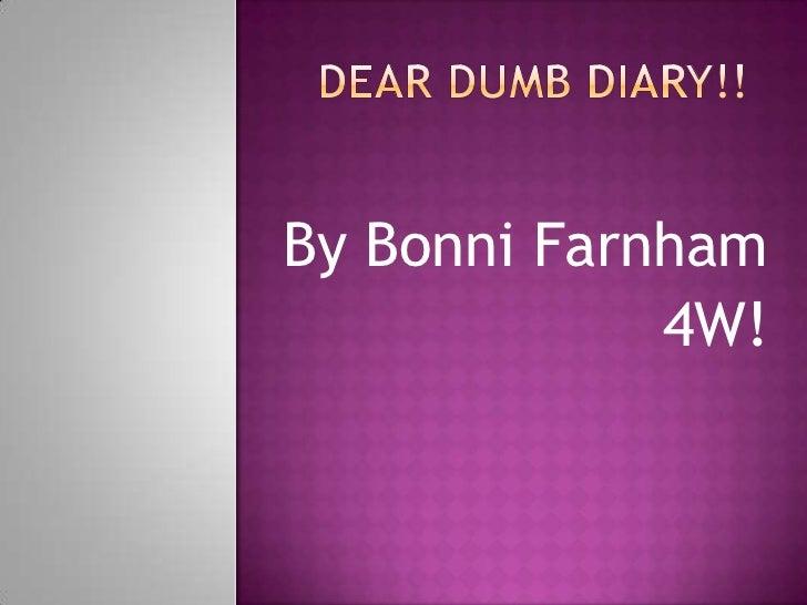 Dear Dumb Diary!!<br />By Bonni Farnham<br />4W!<br />