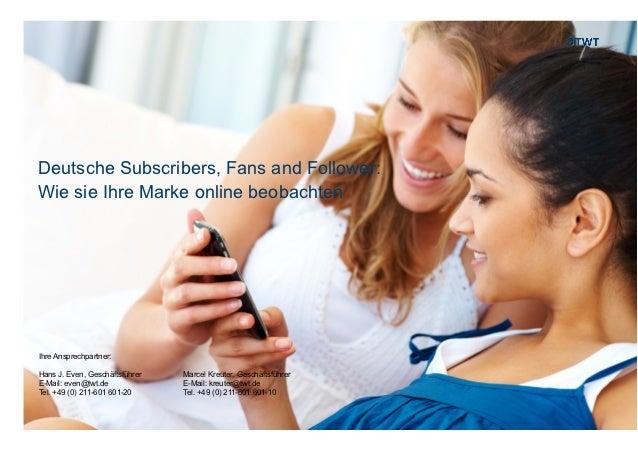 Deutsche Subscribers, Fans and Follower:Wie sie Ihre Marke online beobachtenIhre Ansprechpartner:Hans J. Even, Geschäftsfü...
