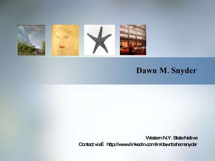 Dawn M. Snyder Western N.Y. State Native Contact via… http://www.linkedin.com/in/dawnbahamsnyder