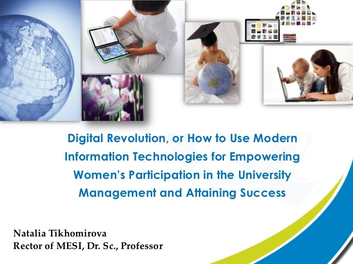 Digital Revolution, or How to Use Modern           Information Technologies for Empowering             Women's Participati...