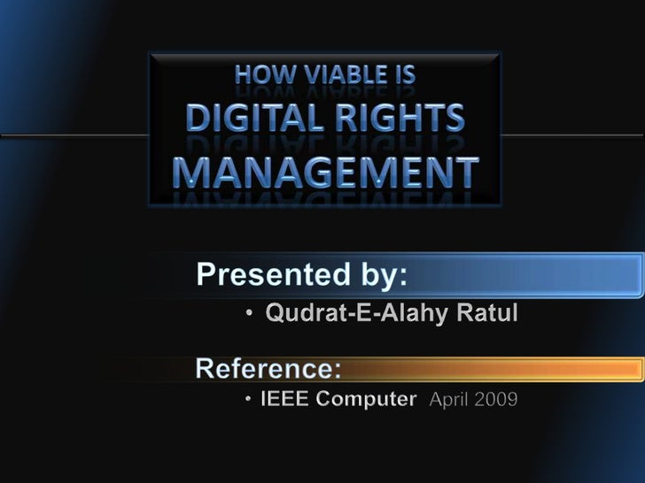 How viable is<br />Digital Rights Management<br />