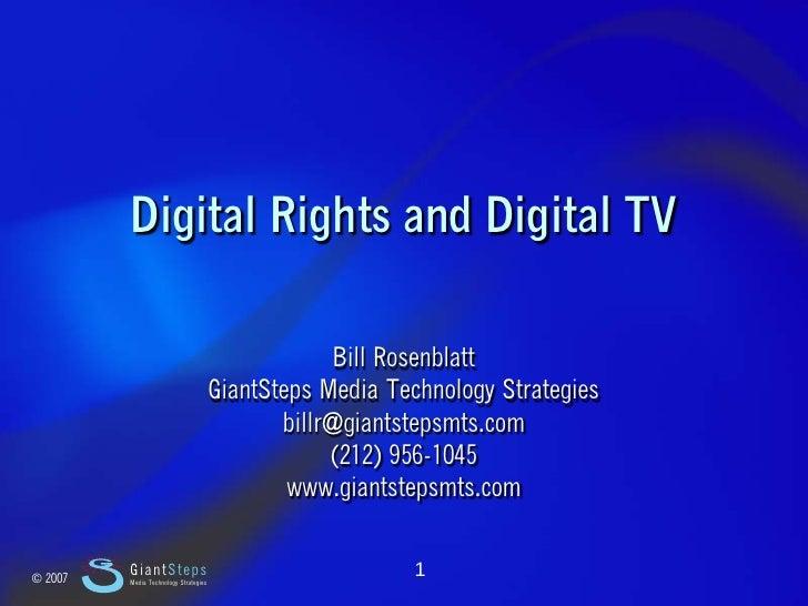 Slide 1                  Digital Rights and Digital TV                                                          Bill Rosen...