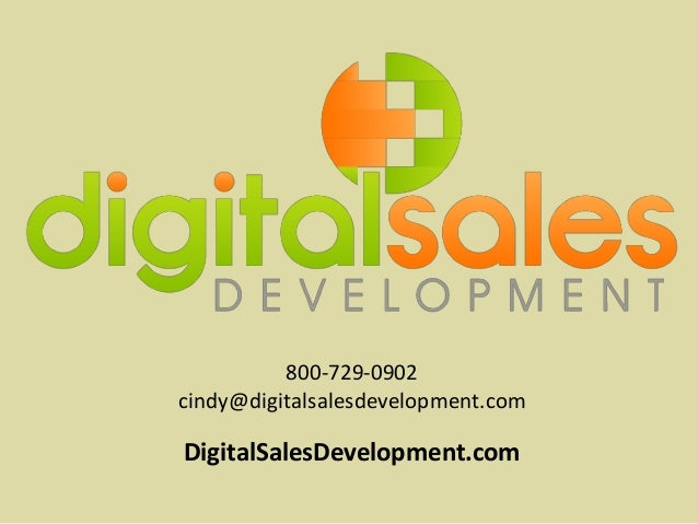 800-729-0902 cindy@digitalsalesdevelopment.com DigitalSalesDevelopment.com