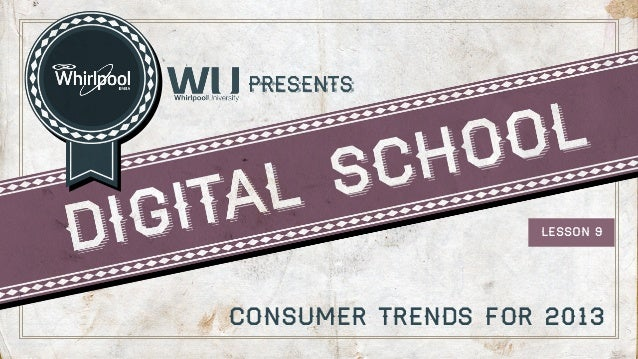LESSON 9  Consumer trends for 2013