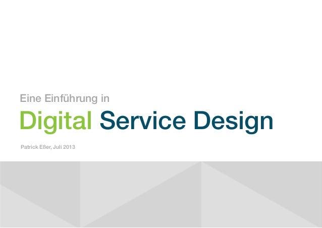 Eine Einführung in  Digital Service Design Patrick Eßer, Juli 2013
