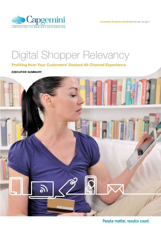 Profiting from Your Customers' Desired All-Channel Experience EXECUTIVE SUMMARY Digital Shopper Relevancy Consumer Product...