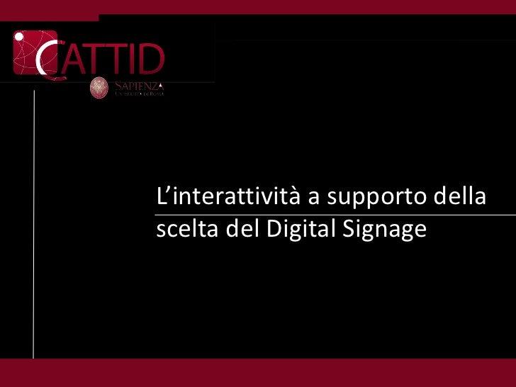 L'interattività a supporto dellascelta del Digital Signage