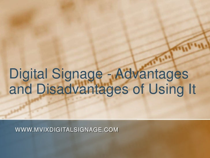 Digital Signage - Advantagesand Disadvantages of Using ItWWW.MVIXDIGITALSIGNAGE.COM