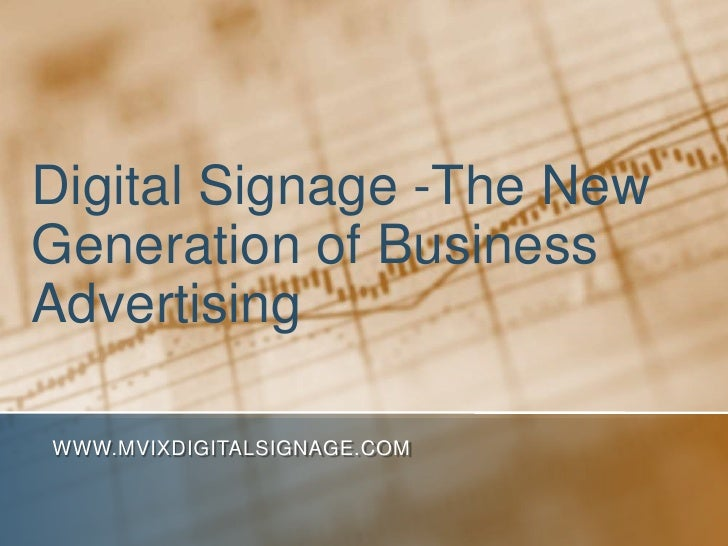 Digital Signage -The New Generation of Business Advertising