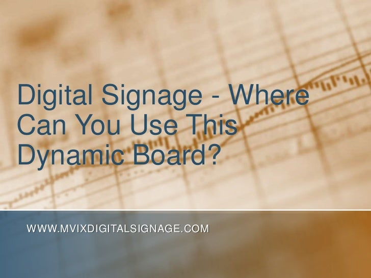 Digital Signage - Where Can You Use This Dynamic Board?