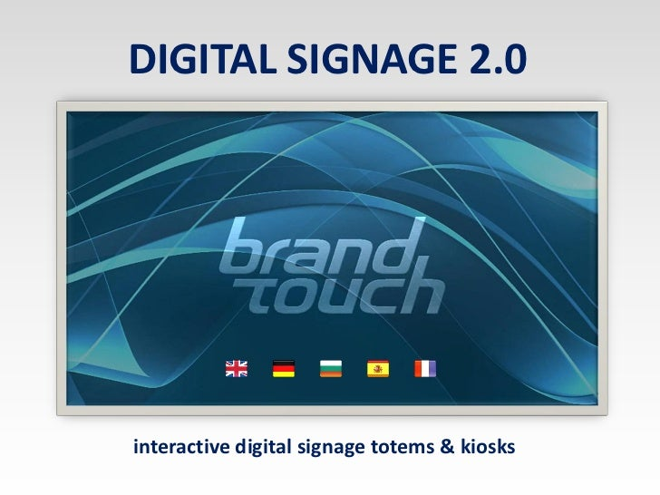 Digital Signage 2.0 - interactive kiosks and digital signage totems by BrandTouch