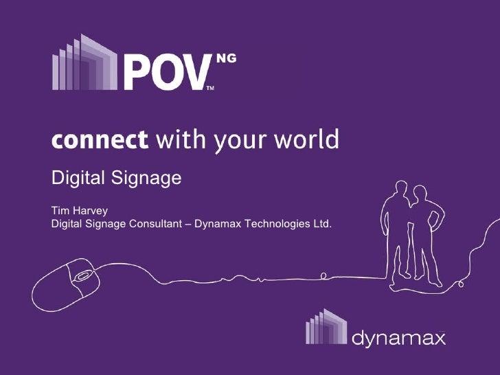 NG Digital Signage Tim Harvey Digital Signage Consultant – Dynamax Technologies Ltd.