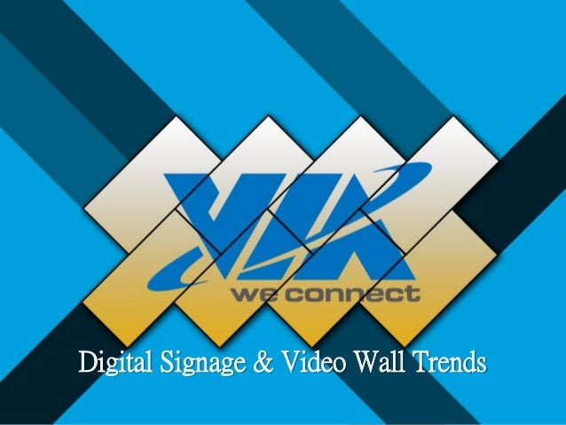 Digital Signage & Video Wall Trends