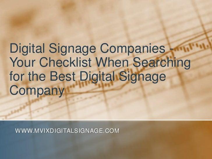 Digital Signage Companies - Your Checklist When Searching for the Best Digital Signage Company<br />www.MVIXDigitalSignage...
