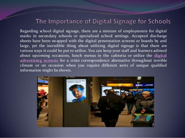 Regarding school digital signage, there are a mixture of employments for digitalmarks in secondary schools or specialized ...