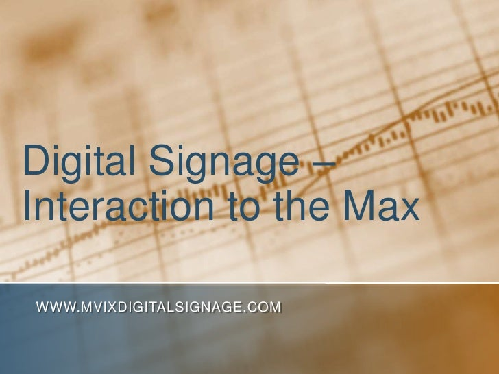 Digital Signage – Interaction to the Max