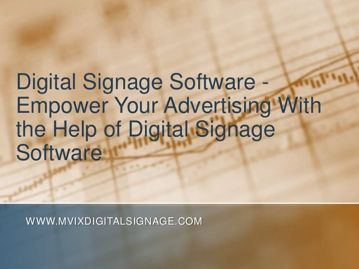 Digital Signage Software - Empower Your Advertising With the Help of Digital Signage Software<br />www.MVIXDigitalSignage....