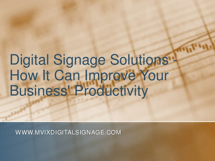 Digital Signage Solutions - How It Can Improve Your Business' Productivity?