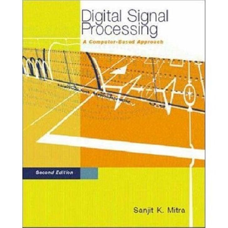 Digital signal processing   computer based approach - sanjit k. mitra (2nd ed)