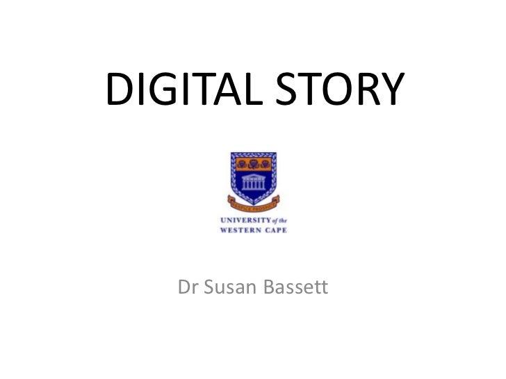 DIGITAL STORY   Dr Susan Bassett