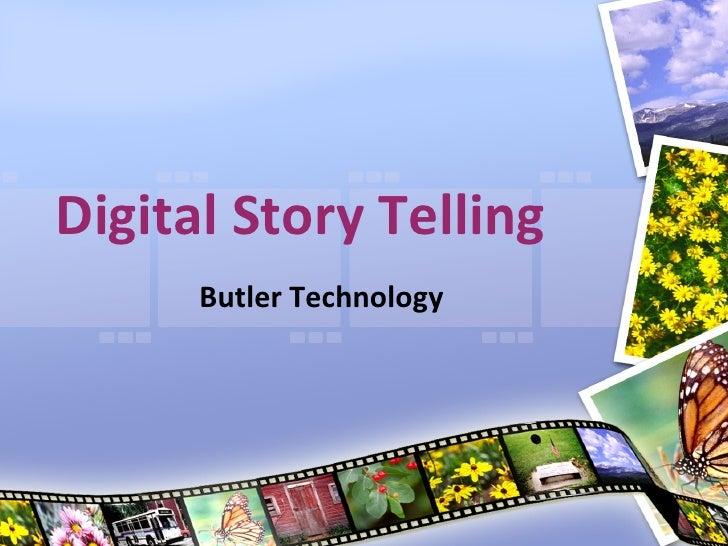 Digital Story Telling Butler Technology