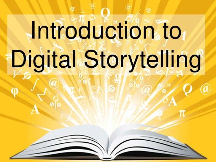 Introduction toDigital Storytelling