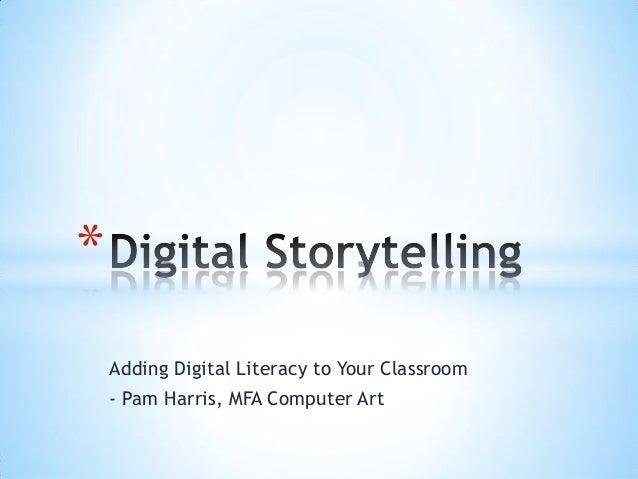Adding Digital Literacy to Your Classroom - Pam Harris, MFA Computer Art *