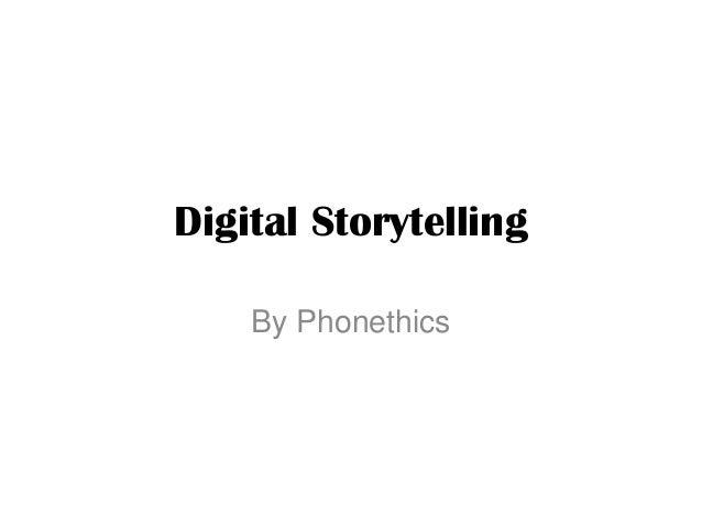 Digital Storytelling By Phonethics