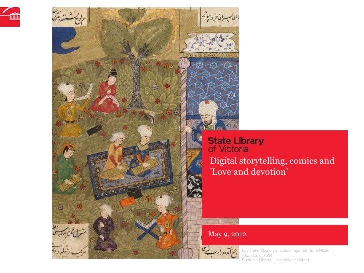 Digital storytelling, comics andLove and devotionMay 9, 2012         Layla and Majnun at school together, from Nizami,    ...