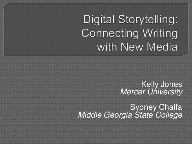 Digital Storytelling: Connecting Writing with New Media