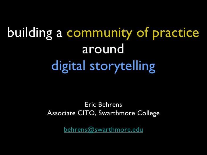 Building a Community of Practice around Digital Storytelling