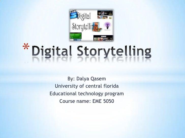 *           By: Dalya Qasem      University of central florida    Educational technology program        Course name: EME 5...
