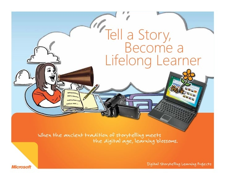 Tell a Story,                              Become a                          Lifelong LearnerWhen the ancient tradition of...