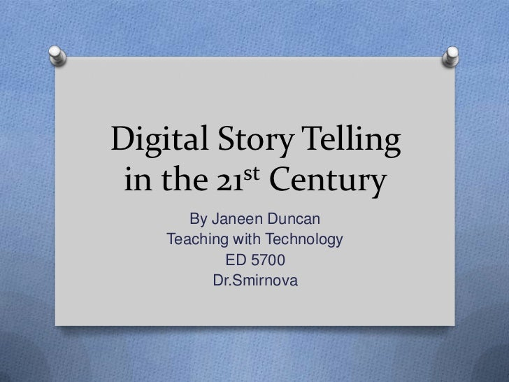 Digital story telling in the 21st century