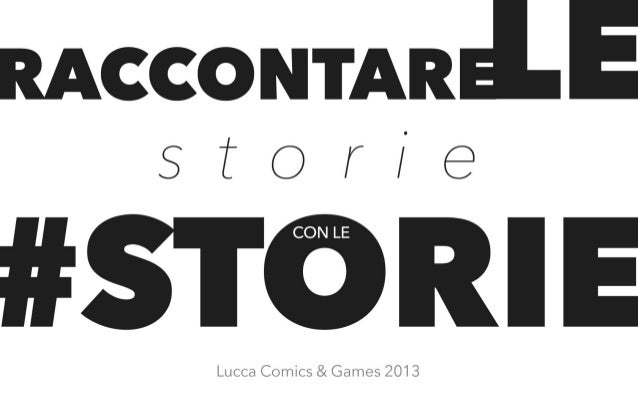 Raccontare le storie con le #storie Digital Marketing Storytelling