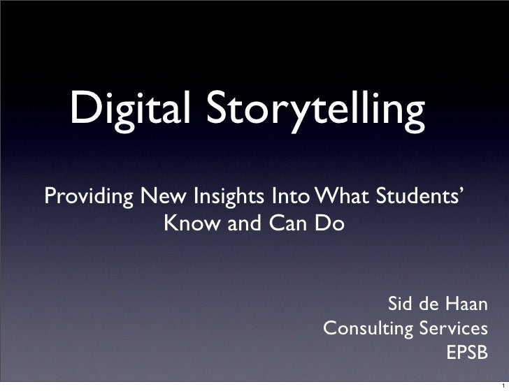 Digital Storytelling Providing New Insights Into What Students'            Know and Can Do                                ...