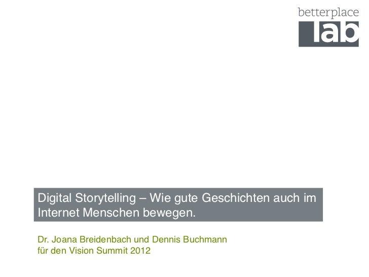 Digital Storytelling –Wie gute Geschichten auch im Internet Menschen bewegen.#Dr. Joana Breidenbach und Dennis Buchmann...