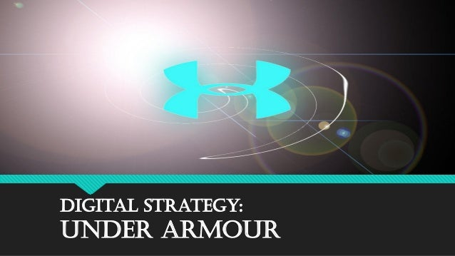 Digital Strategy: Under Armour