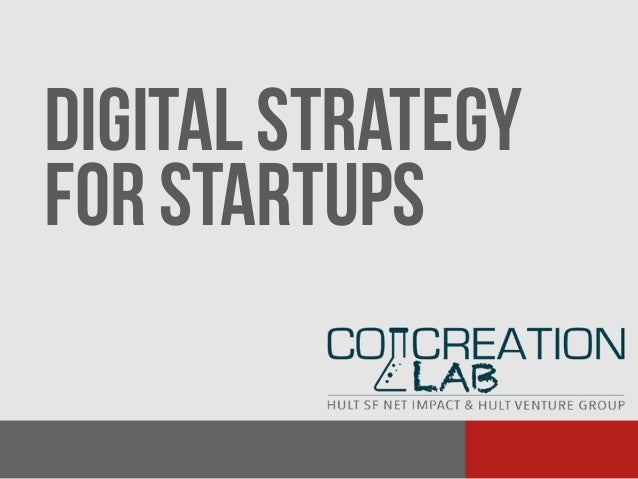 DIGITAL STRATEGY FOR STARTUPS Anish shah 3/12/2014