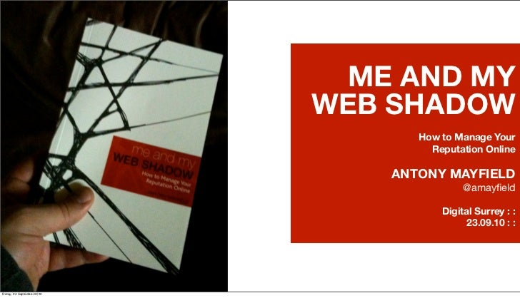 How to Manage Your Reputation Online: Me & My Web Shadow - the slideshow of the book!