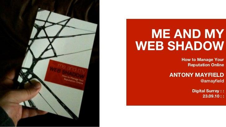 Digital surrey me and my web shadow slide show edition