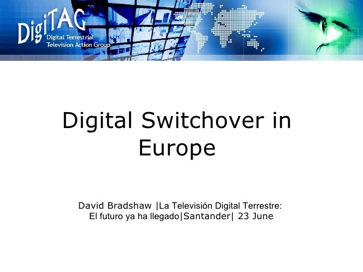 Digital Switchover In Europe Old, David Bradshaw