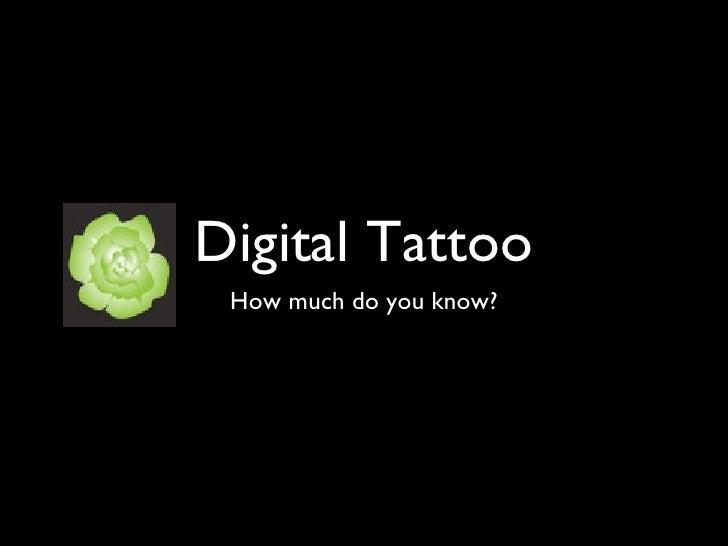 Digital  Tattoo  Quiz