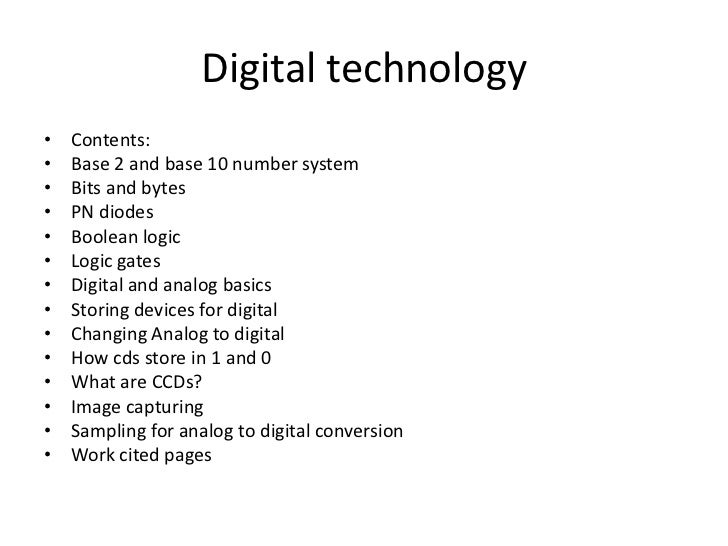 Digital technology<br />Contents:<br />Base 2 and base 10 number system<br />Bits and bytes<br />PN diodes<br />Boolean lo...