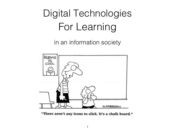 <ul><li>For Learning </li></ul>Digital Technologies in an information society